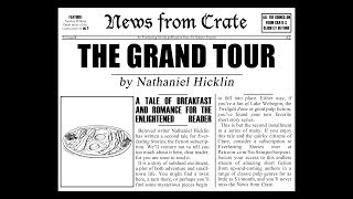 News from Crate #2 - The Grand Tour