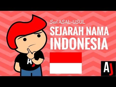 Sejarah Nama Indonesia | Seri Asal-Usul