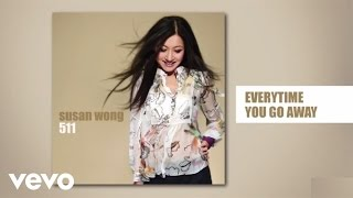 Susan Wong - Everytime You Go Away (audio)