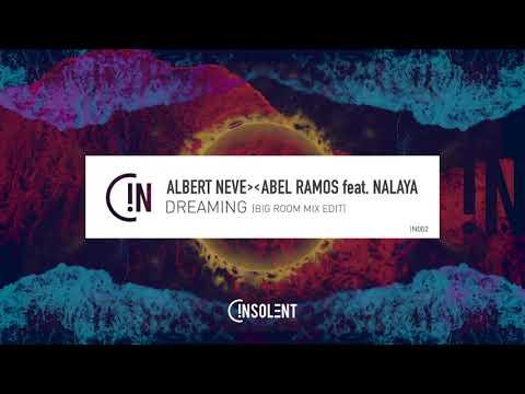 Albert Neve & Abel Ramos Feat.  Nalaya - Dreaming (Big Room Mix) - Official Audio