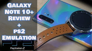 Galaxy Note 10+ Review + PS2 Emulation: 3 Weeks Later