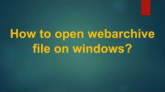 কিভাবে .webarchive ফাইল ওপেন করেবেন? How to open webarchive file on windows?