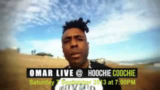Download Omar Live @ Hoochie Coochie Saturday 7th September 2013 MP3 song and Music Video