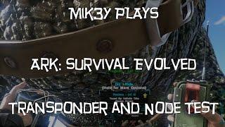 Ark: Survival Evolved - Transponder and Node Test