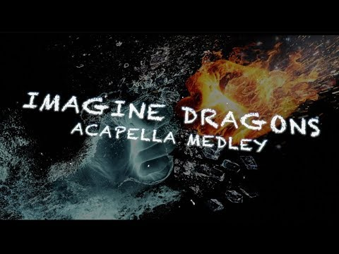 Imagine Dragons ACAPELLA Medley (Lyric Video) - Whatever it Takes, Thunder, Believer and MORE!