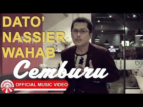 Dato' Nassier Wahab - Cemburu [Official Music Video HD]