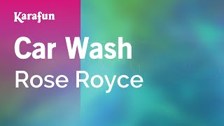 Karaoke Car Wash - Rose Royce *
