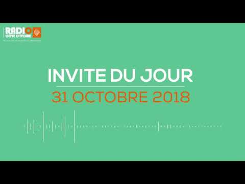 """""""L'invité du jour"""" du 31 Octobre 2018-Radio Côte d'Ivoire"""