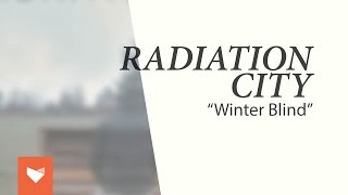 Watch Radiation City Winter Blind video