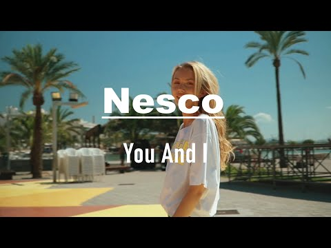 DOWNLOAD: Nesco – You And I (Official Video) 2021 Mp4 song