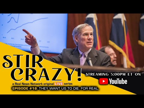Stir Crazy! Episode #18: They Want Us to Die. For Real