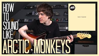 How To Sound Like ARCTIC MONKEYS - SUCK IT AND SEE