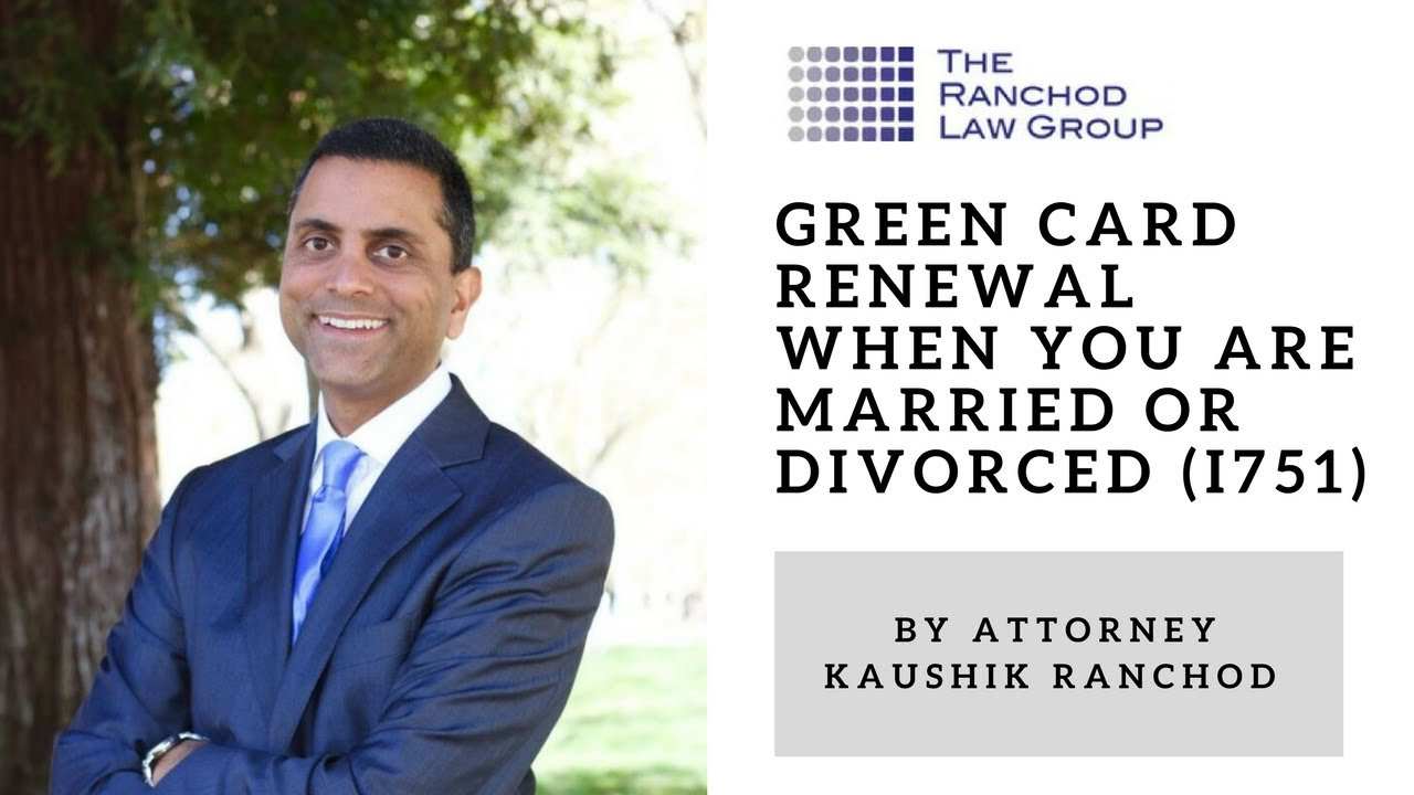 Green Card Renewal when you are married or divorced (I751) - YouTube