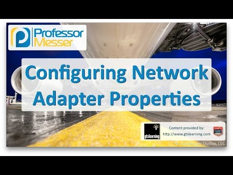 Descargar Video Configuring Network Adapter Properties - CompTIA A+ 220-902 - 1.6