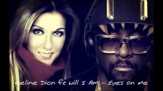 Celine Dion feat Will I Am - Eyes On Me (RnB Version)