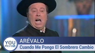 Arévalo - Cuando Me Pongo El Sombrero Cambio