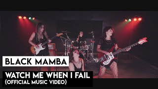 Download BLACK MAMBA - Watch Me When I Fail (OFFICIAL MUSIC VIDEO) Mp3