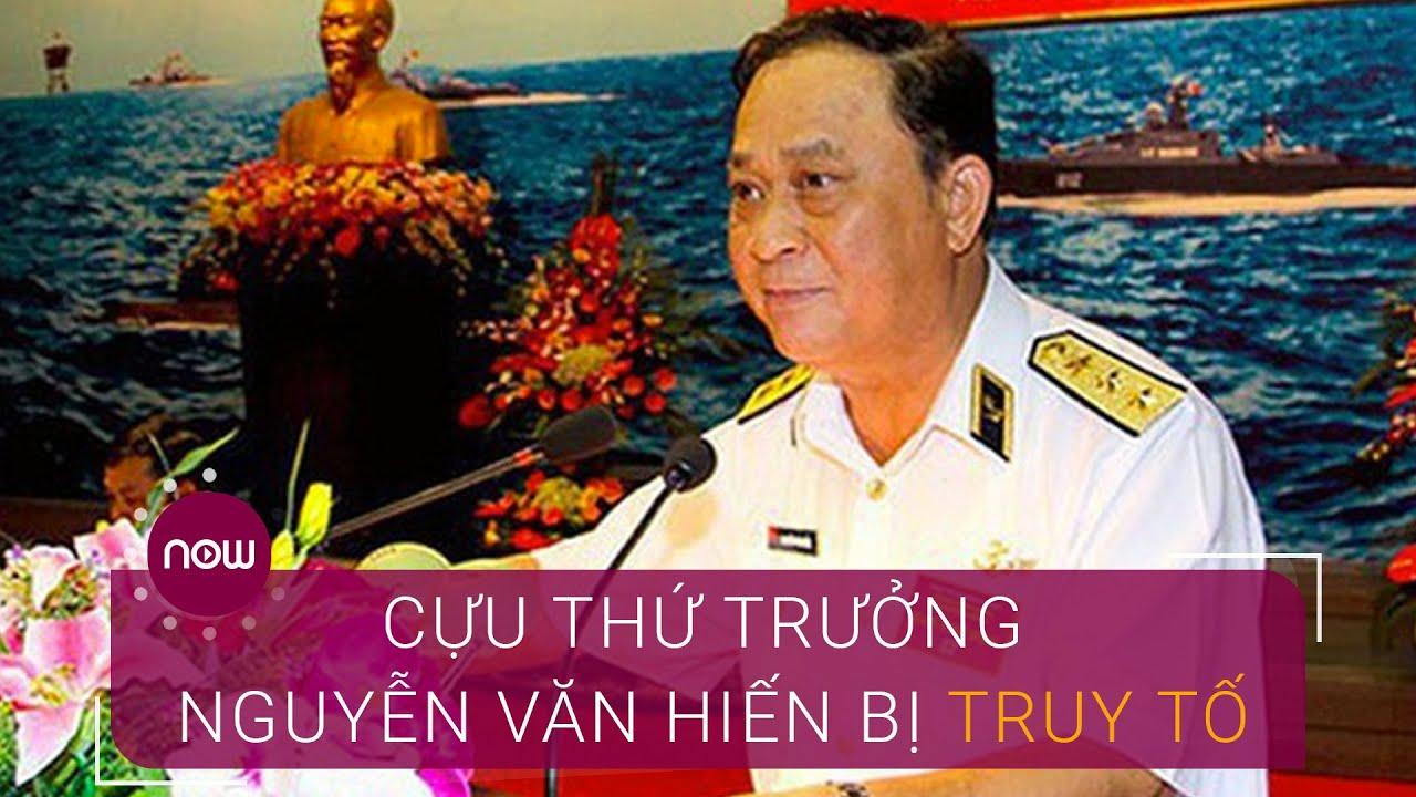 Cựu Thứ trưởng Quốc phòng Nguyễn Văn Hiến bị truy tố | VTC Now