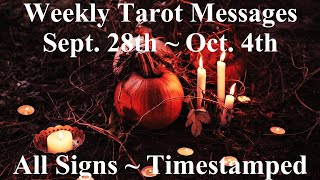 🔮✨Weekly Tarot Messages Sept. 28th - Oct. 4th ~ All Signs Timestamped