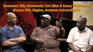Carl Allen, Billy Drummond, and Kenny Washington on Billy Higgins
