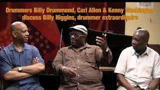 Carl Allen, Billy Drummond, and Kenny Washington on Billy Higgins