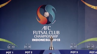 AFC Futsal Club Championship Indonesia 2018 - Final Draw