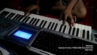 Kelangan - Sampling Keyboard Techno T9800i OMB SULE 2016 Sf2 Rizki Fajar