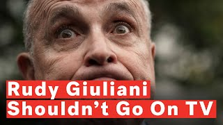 This Is Why Rudy Giuliani Shouldn't Go On TV