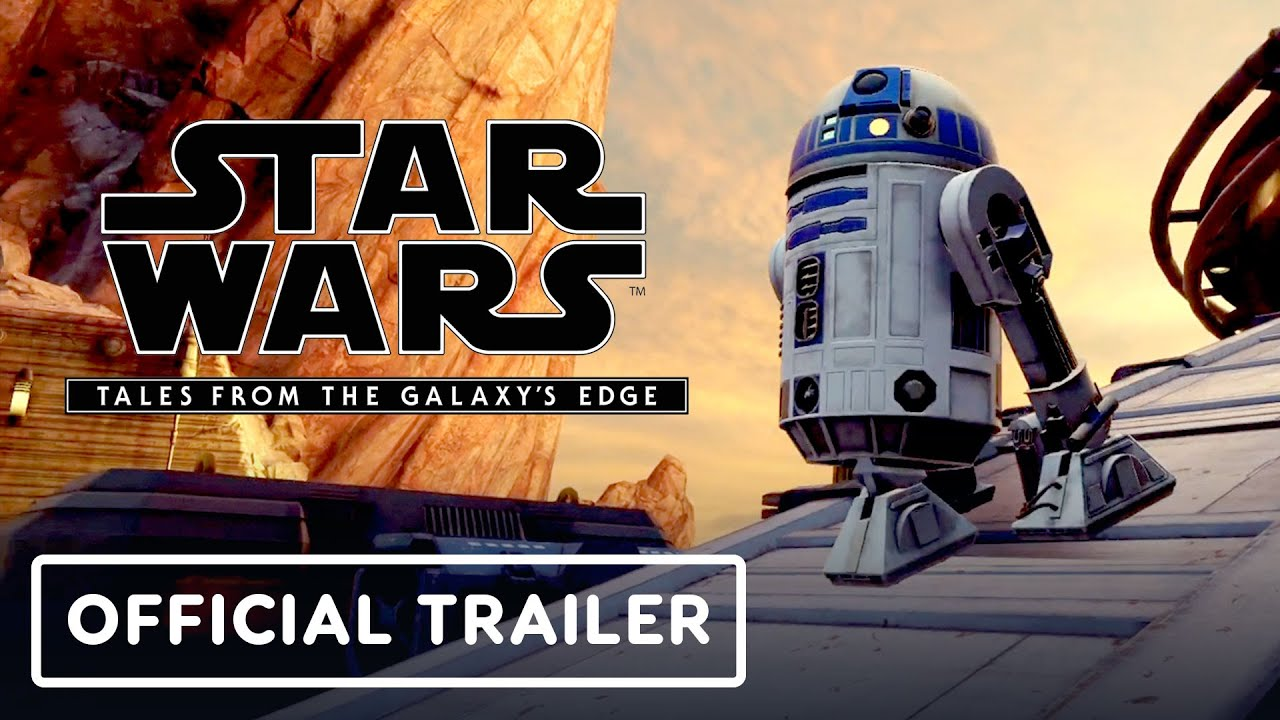 Star Wars: Tales from the Galaxy's Edge - Official Trailer