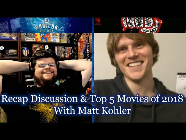 Recap Discussion and Top 5 Movies of 2018 with Matt Kohler!