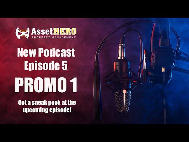 Asset Hero Podcast | Episode 5 Promo 1 | Asset Hero Property Management