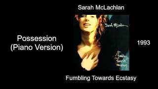 sarah mclachlan possession piano version fumbling towards ecstasy 1993