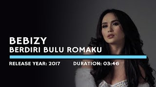 Download Lagu Bebizy - Berdiri Bulu Romaku (Lyric)