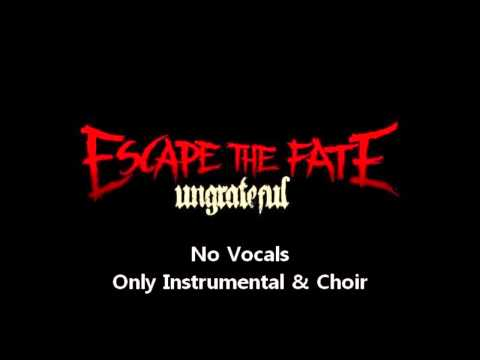 Escape The Fate - Ungrateful Instrumental/Choir