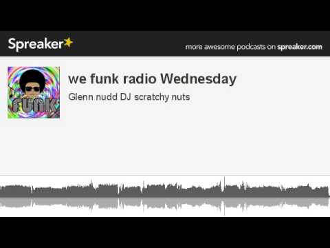 we funk radio Wednesday (made with Spreaker)