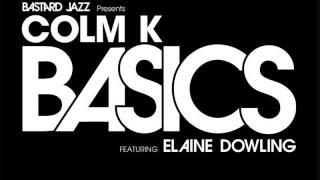 01 Colm K. - Basics [Bastard Jazz Recordings]