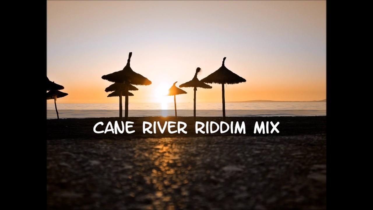 Cane River Riddim Mix 2017+tracks in the description