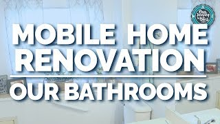 MOBILE HOME RENOVATION  |  Our Bathrooms