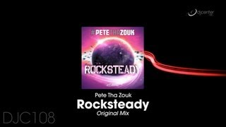 Pete Tha Zouk - Rocksteady [Original Mix]