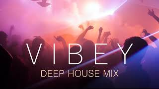 Vibey Deep House Mix