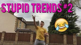 STUPID TRENDS!!! | #2