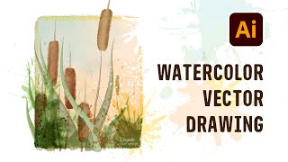 Illustrator Watercolor Drawing - H๐w to draw Cattails with Vector Watercolor Brushes