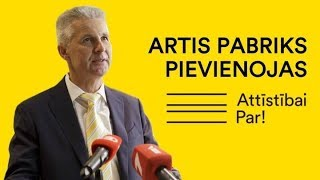 """Artis Pabriks pievienojas """"Attīstībai/Par!"""""""