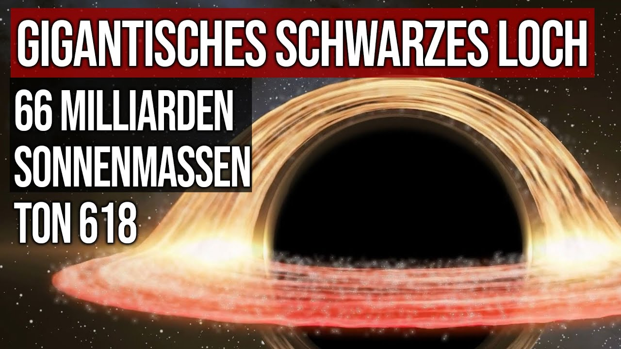 Gigantisches Schwarzes Loch - 66 Milliarden Sonnenmassen - TON 618