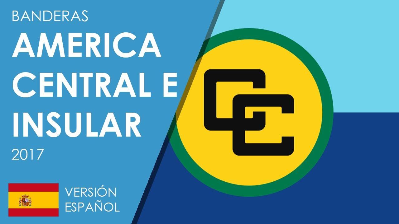 Banderas de América Central e Insular 2017 - YouTube