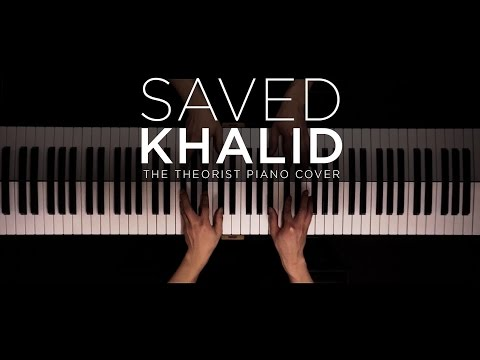Khalid  Saved  The Theorist Piano