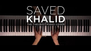 Khalid - Saved | The Theorist Piano Cover