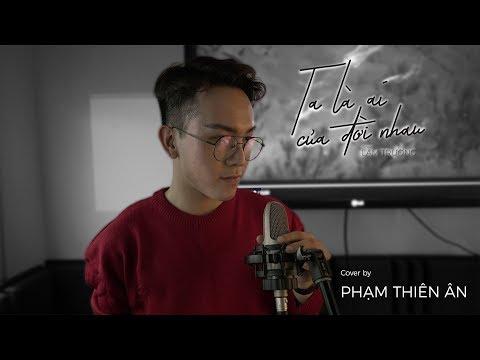 Ta Là Ai Của Đời Nhau (#TLACDN) - Lam Trường | Cover by fan