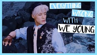 EVERYTHING WRONG WITH WE YOUNG - NCT DREAM
