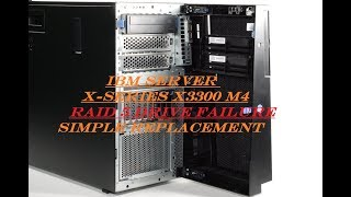 IBM Server X-Series X3300 M4 Raid 5 Drive Failure Replacement (ESXI 5.5)
